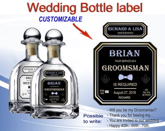 Patron groomsmen label for wedding. Personalized tequila bottle label. Wedding favors. Will you be my groomsman labels