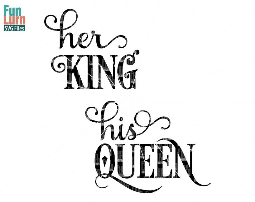 Her King Svg His Queen Svg Version 2 Svg Design Digital