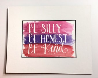 Be Silly Be Honest Be Kind Original Watercolor Sign, Quote, hand painted