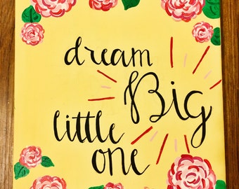 Dream Big Little One Canvas Quote Painting