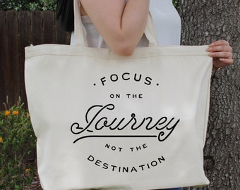 Focus on the Journey Not the Destination ~  Large Canvas Tote Beach/Grocery BAG