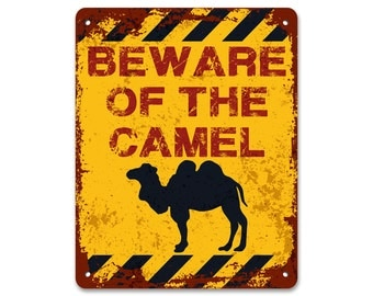 Beware of the Camel | Metal Sign | Vintage Effect