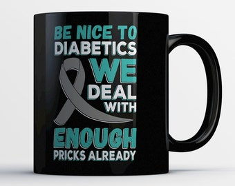 Diabetes Awareness Gift - Diabetes Awareness Coffee Mug - Diabetes Coffee Cup