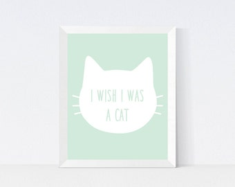 I wish I was a Cat Print, Printable Wall Art, Cat Print, Instant Download, Quote, Modern Print, Mint