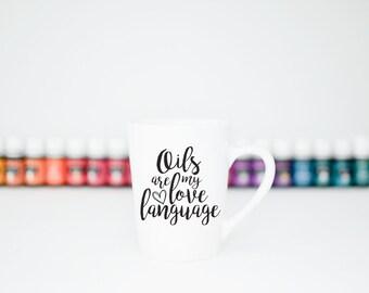 Oils Are My Love Language Mug