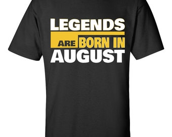 Legends Are Born In August - Birthday Gift Tee