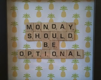 Monday Should Be Optional Personalized Scrabble Tile Wall Art Framed Quotes Home Decor Office