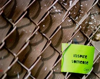 Inspire someone street art sticker fence photo print