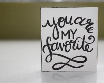 You Are My Favorite Wooden Block