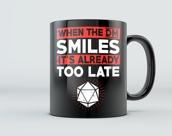 DnD Mug - When the DM Smiles - RPG Pathfinder Mug Dungeon Master D20 Dungeons and Dragons Inspired Ceramic Coffee Mug Black/White 11oz 15oz