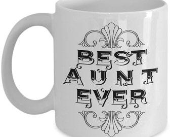 Unique Coffee Mug - Best Aunt Ever - Amazing Present Idea