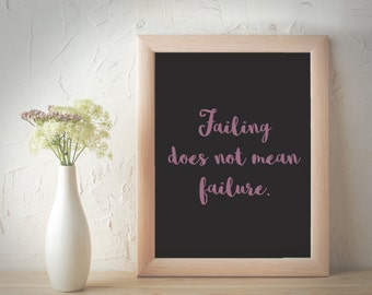 Failing does not mean failure.
