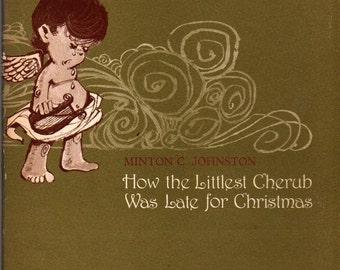 How the Littlest Cherub Was Late for Christmas - Minton C. Johnston - Ralph McDonald - 1967 - Vintage Kids Book