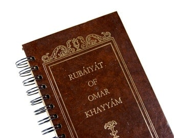 The Rubaiyat- Recycled Book Journal, Notebook, Sketchbook, made from altered book