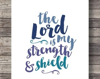 The Lord is my strength and shield - Graphic Typography art print - Christian Scripture print -  Instant download digital print