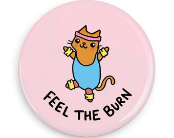 Cute Pin back Button Fitness Cat Feel the Burn Mirror Bottle Opener Magnet Cute Pink Pin Working Out