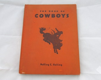 Vintage 1936 Hardcover, First Edition of, The Book of Cowboys by Holling C Holling, western, illustrated, horses, wild west, saddles