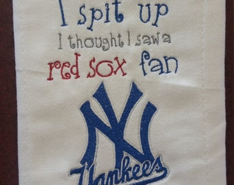 Yankee inspired  Sorry I Spit Up.. burp cloth