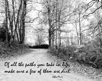 Inspirational Nature Quote Art Dirt Road Photography Typography Nature Photo Print Black & White Home Decor John Muir Quote 5x7 8x10 Matted