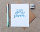 Letterpress Greeting Card - Love and Friendship Card  - Warm Thoughts - You're My Favorite Crazy Person - WTH-115
