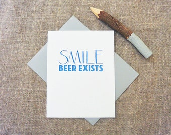 Letterpress Greeting Card - Funny Greeting Card - Smile Beer Exists - SMI-036
