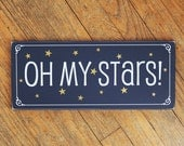 OH MY STARS Painted Wood Sign Southern Saying Wall Decor
