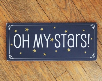 OH MY STARS Painted Wood Sign Southern Saying Wall Sign Southern Living Handcrafted