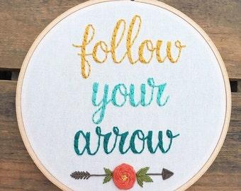 Follow Your Arrow embroidery hoop art