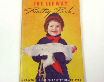 The Lee Way Poultry Book Vintage 1940s Practical Guide to Poultry Health