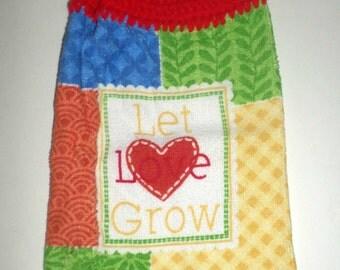 Let Love Grow Hanging Towel - Crochet Top Towel - Valentines Day Towel - Hanging Kitchen Towel - Dish Towel - Hand Towel - Tea Towel