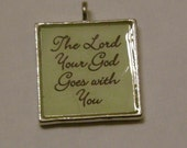 The Lord your God goes with You Christian/Inspirational Pendant Charm