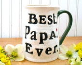 BEST PaPa EVER Fathers Dad Day Mug - HandMade Painted Extra Large Coffee Tea Cup Tankard, Rustic Letterpress Stamped Tribal Daddy Beer Stein
