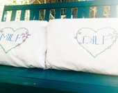 MILF and DILF Pillowcase Set