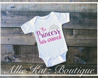 The Princess Has arrived baby onesie t shirt customize