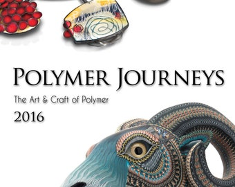 Polymer Journeys 2016: The Art & Craft of Polymer