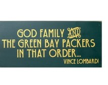 God Family and the Green Bay Packers in that order Vince Lombardi wood sign