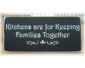 Kitchens are for keeping families together primitive wood sign