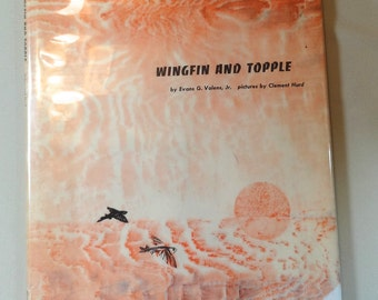 WINGFIN AND TOPPLE by Valens, pictures by Clement Hurd. 1962 1st ed large wonderful children's picture book