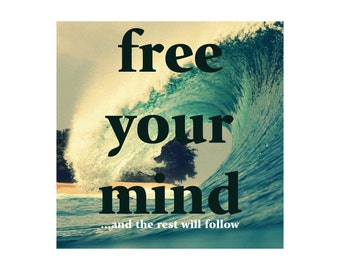 free your mind Print- INSTANT DOWNLOAD