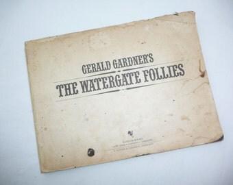 The Watergate Follies, Gerald Gardners, MOM, Vintage Politician, Historical Politics, Political Humor, Nixon, Kissinger, Photos, Captions