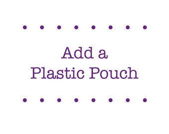 Add a Plastic Pouch