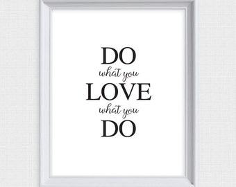 do what you love love what you do - printable motivational office art - black and white typography printable decor, printable poster pdf jpg