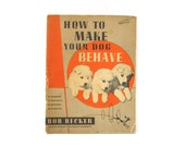 How To Make Your Dog Behave by Bob Becker • Circa 1949 • Dog Training Guide • 1950s Vintage Ephemera, Photos