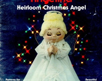 Angelina Heirloom Christmas Angel Soft Sculpture Doll 12 Inch Tall Sewing Pattern Tree Top Christmas Craft Leaflet Volume VI Elf 206