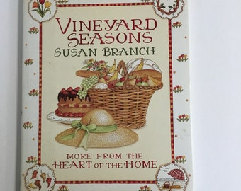 Vineyard Seasons by Susan Branch More From the Heart of the Home Copyright 1988