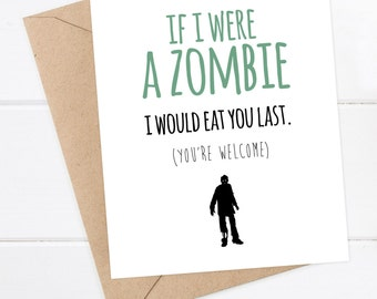 Boyfriend Card - Funny Zombie Card - Funny Birthday Card - Just for fun - Zombie Card - If I were a zombie I would totally eat you last