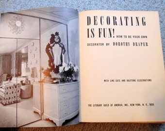Decorating is fun by Dorothy Draper Interior Design Book 1939 vintage book 1930's decorating style home decor how to be your own decorator