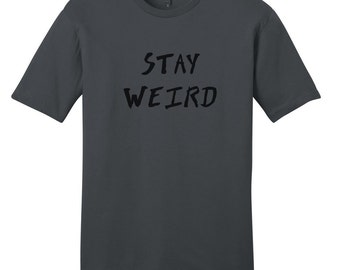 Stay Weird - Funny T-Shirt