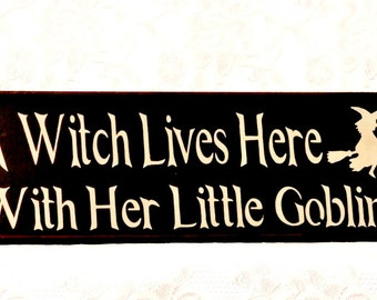 A Witch Lives Here With Her Little Goblins - Primitive Country Painted Wall Sign, Halloween Sign, Halloween Decor, Witch Sign, Ready to Ship