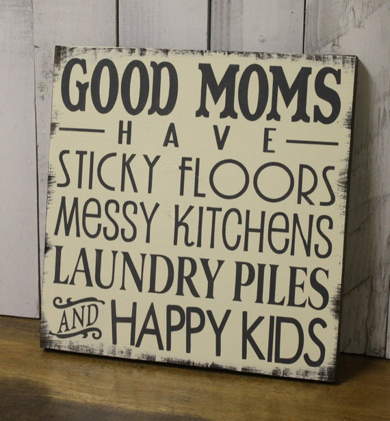 Messy Kitchen Floor: GOOD MOMS Sign/Have Sticky Floors/Messy By WorldsSweetestSigns